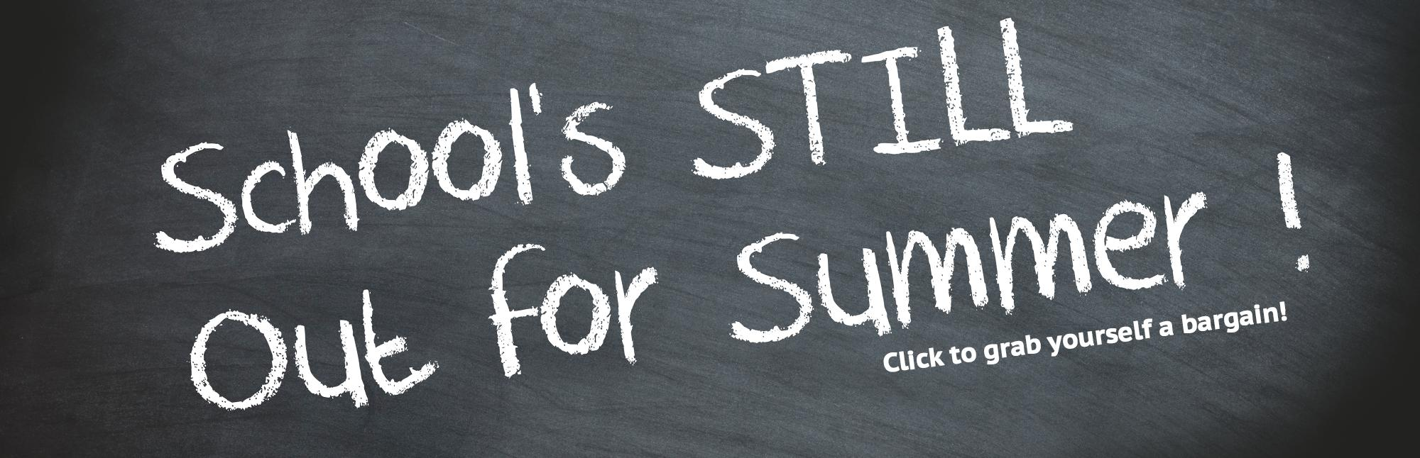 Schools STILL out for summer!